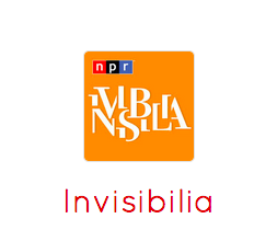 Invisibilia - A look at the world you can't see