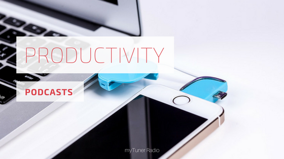 5 Productivity Podcast that Will Make You Get Things Done