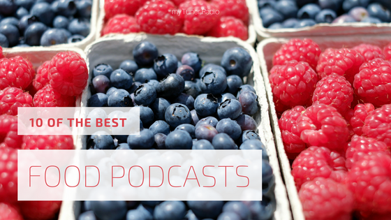 10 of the Best Food Podcasts 2017